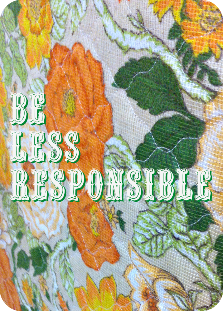 be-less-responsible